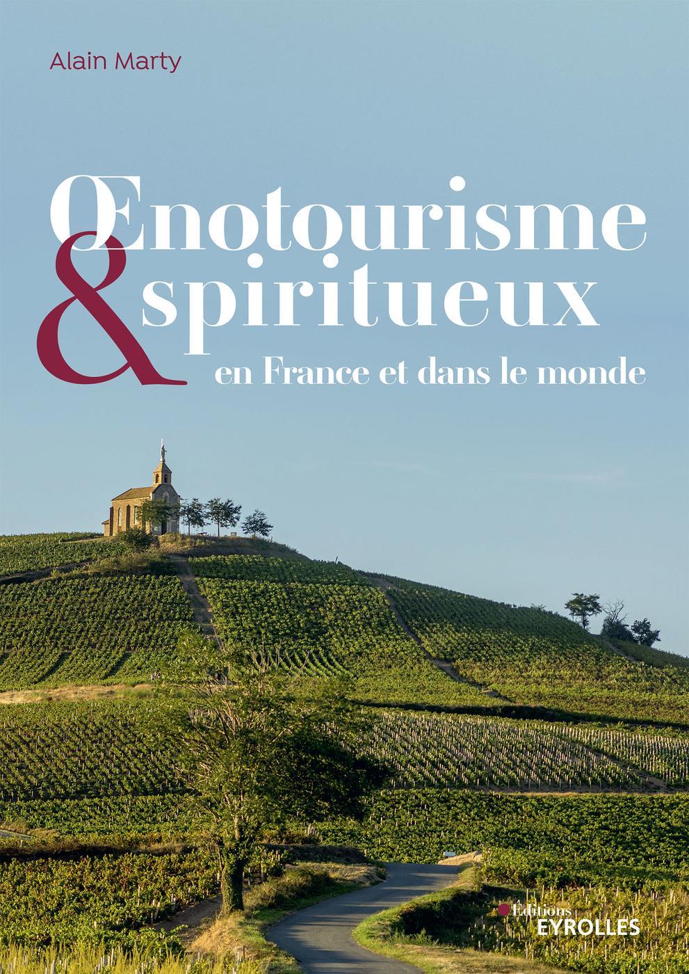 Œnotourisme & spiritueux en France et dans le monde